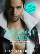 Werewolf Cabin: A M/M Paranormal Werewolf Romance ebook by Lily Anderson