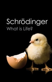 What is Life? - With Mind and Matter and Autobiographical Sketches ebook by Erwin Schrodinger,Roger Penrose