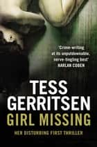 Girl Missing ebook by Tess Gerritsen