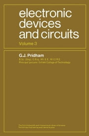 Electronic Devices and Circuits: The Commonwealth and International Library: Electrical Engineering Division, Volume 3 ebook by Pridham, G. J.