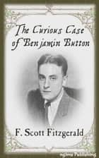 The Curious Case of Benjamin Button (Illustrated + Audiobook Download Link + Active TOC) ebook by F. Scott Fitzgerald