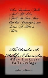 When Darkness Falls: A Drake A. Halifax Chronicle ebook by Sim Stevenz
