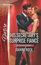 His Secretary's Surprise Fiancé - A Billionaire Boss Workplace Romance ebook by Joanne Rock
