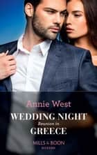 Wedding Night Reunion In Greece (Mills & Boon Modern) (Passion in Paradise, Book 1) ekitaplar by Annie West