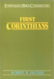 First Corinthians- Everyman's Bible Commentary ebook by Robert B. Hughes