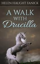A Walk With Drucilla ebook by Helen Haught Fanick