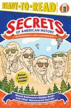 Mount Rushmore's Hidden Room and Other Monumental Secrets - Monuments and Landmarks ebook by Laurie Calkhoven, Valerio Fabbretti