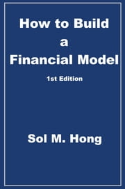 How to Build a Financial Model ebook by Sol Hong