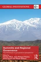 Summits & Regional Governance ebook by Gordon Mace,Jean-Philippe Therien,Diana Tussie,Olivier Dabène