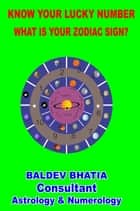 Happy living is good for health ebook by baldev bhatia know your lucky number what is your zodiac sign ebook by baldev bhatia fandeluxe Epub