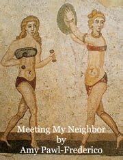 Meeting My Neighbor ebook by Amy Frederico