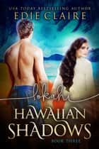 Lokahi: Hawaiian Shadows, Book Three ebook by Edie Claire