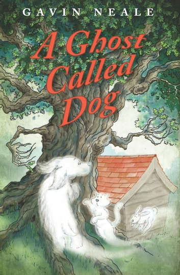 A Ghost called Dog ebook by Gavin Neale