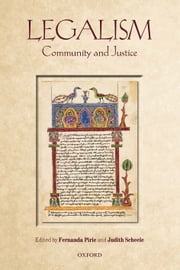 Legalism: Community and Justice ebook by Fernanda Pirie,Judith Scheele