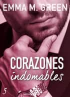 Corazones indomables - Vol. 5 ebook by Emma M. Green