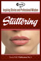 Stuttering: Inspiring Stories and Professional Wisdom ebook by StutterTalk Publications