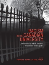Racism in the Canadian University - Demanding Social Justice, Inclusion, and Equity ebook by