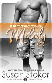 Protecting Melody - Navy SEAL/Military Romance ebook by Susan Stoker
