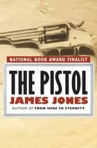 The Pistol ebook by James Jones
