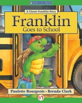 Franklin Goes to School ebook by Paulette Bourgeois,Brenda Clark