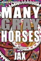 Many Gray Horses ebook by JAX