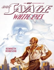 Doc Savage: White Eyes ebook by Kenneth Robeson
