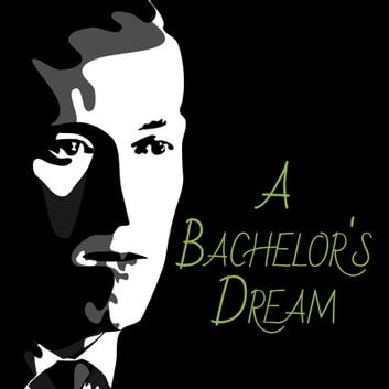 A Bachelor's Dream audiobook by Mrs. Hungerford