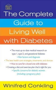 The Complete Guide to Living Well with Diabetes ebook by Deborah Mitchell,Winifred Conkling