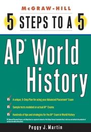 5 Steps to a 5 AP World History ebook by Peggy J. Martin