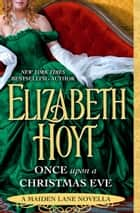 Once Upon a Christmas Eve - A Maiden Lane Novella ebook by Elizabeth Hoyt