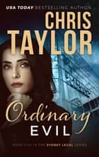 Ordinary Evil ebook by Chris Taylor