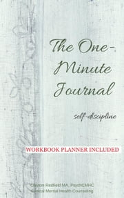 The One-Minute Journal Self-Discipline ebook by Clayton Redfield