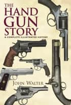 Hand Gun Story ebook by John  Walter