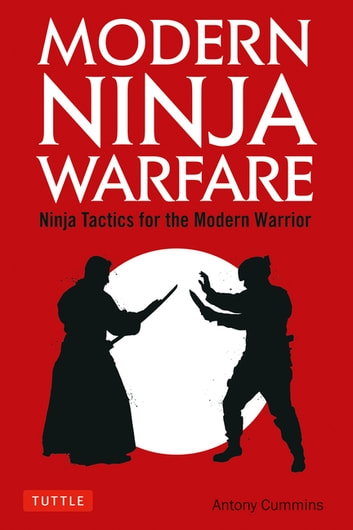 Modern Ninja Warfare ebook by Antony Cummins - Rakuten Kobo