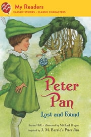 Peter Pan - Lost and Found ebook by Susan Hill,Michael Hague,J. M. Barrie