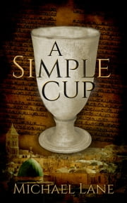 A Simple Cup ebook by Michael Lane