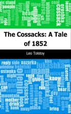 The Cossacks: A Tale of 1852 ebook by Leo graf Tolstoy