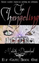 The Changeling ebook by Melody Daggerhart