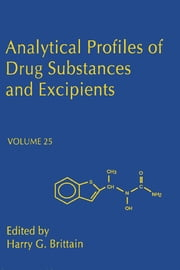 Analytical Profiles of Drug Substances and Excipients ebook by Harry G. Brittain