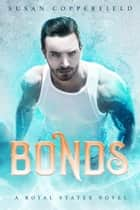 Bonds - A Royal States Novel ebook by Susan Copperfield