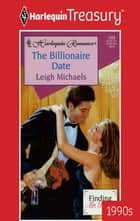 The Billionaire Date ebook by Leigh Michaels
