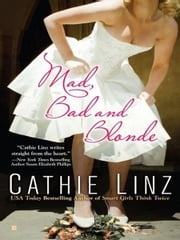 Mad, Bad and Blonde ebook by Cathie Linz