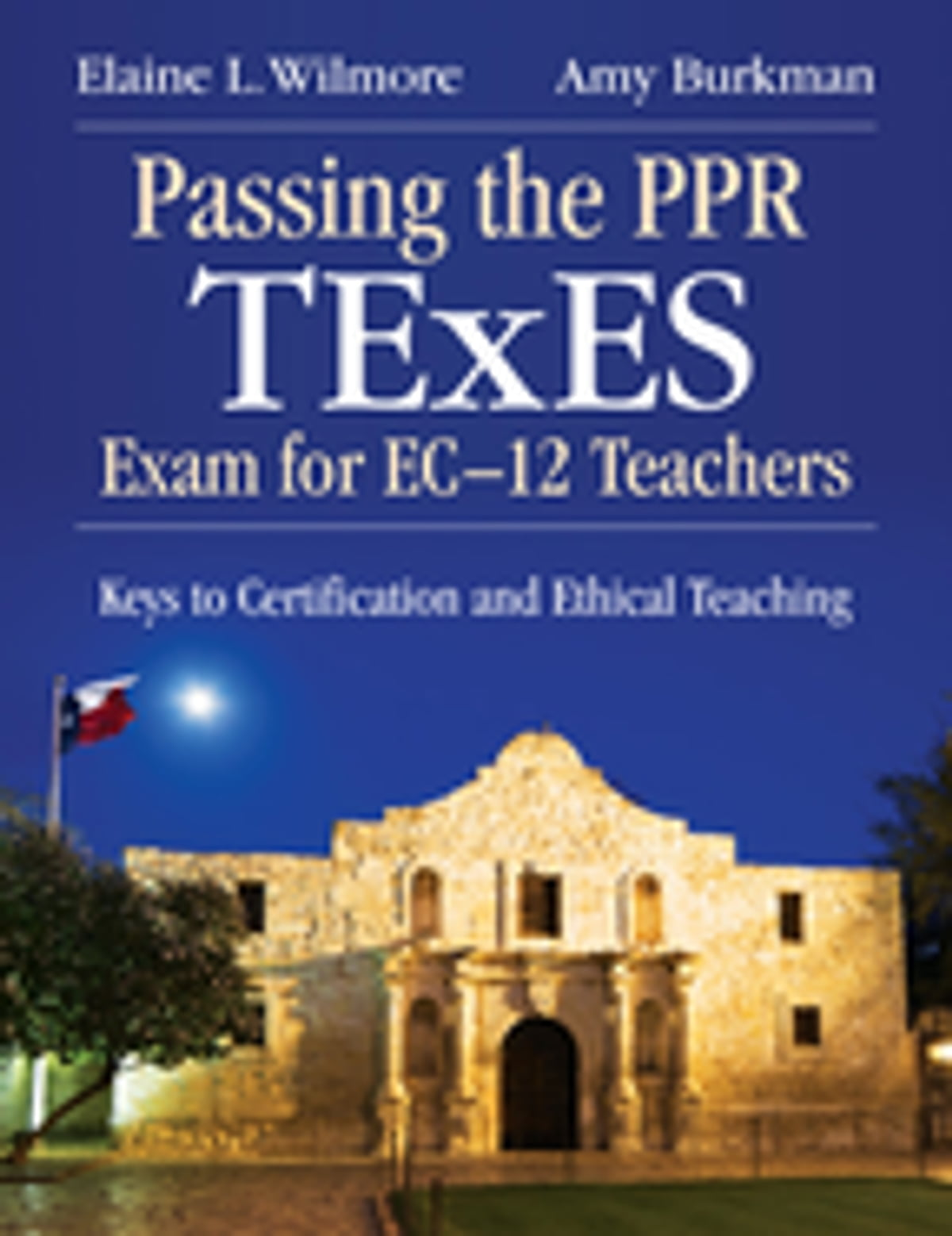 Passing the texes certification exam - Passing The Ppr Texes Exam For Ec 12 Teachers Ebook By Elaine L Wilmore 9781452238029 Rakuten Kobo
