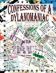 Confessions of a Dylanomaniac ebook by Levesque,Paul Marcel