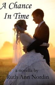 A Chance In Time ebook by Ruth Ann Nordin