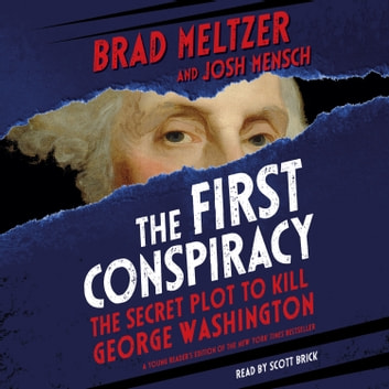 The First Conspiracy (Young Reader's Edition) - The Secret Plot to Kill George Washington audiobook by Brad Meltzer,Josh Mensch