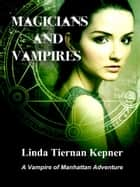 Magicians and Vampires ebook by Linda Tiernan Kepner