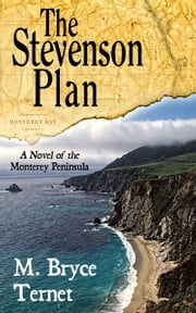 The Stevenson Plan, A Novel of the Monterey Peninsula ebook by M. Bryce Ternet