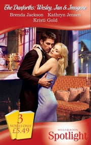 The Danforths: Wesley, Ian & Imogene: Scandal Between the Sheets / The Boss Man's Fortune / Challenged by the Sheikh (Mills & Boon Spotlight) ebook by Brenda Jackson,Kathryn Jensen,Kristi Gold
