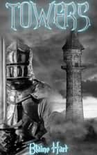 Towers ebook by Blaine Hart